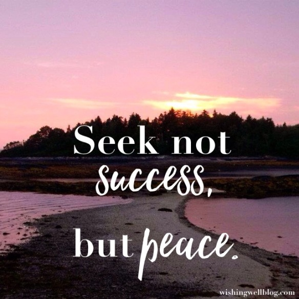 """""""seek not success, but peace"""" against path and sunset"""